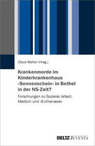 """Krankenmorde im Kinderkrankenhaus """"Sonnenschein"""" in Bethel in der NS-Zeit"""